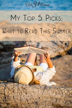 Are you wondering what to read this summer? Here are 5 encouraging and inspiring books that I highly recommend! All are well-written and are sure to strength your faith. My Top 5 Picks: What to Read This Summer ~ Club31Women