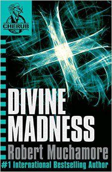 Cherub Divine Madness by Robert Muchamore