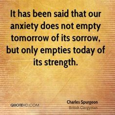 Spurgeon Anxiety Quote -->Read one man's AMAZING salvation testimony: http://www.therealityofsavingfaith.com #saved #Jesus #salvation