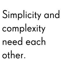 Simplicity and complexity need each other