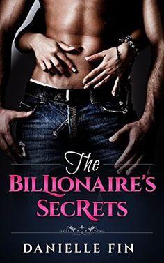 Billionaire Romance: The Billionaire's Secrets (Alpha Billionaire Romance Book 1)