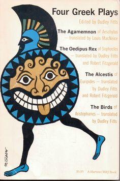 Four Greek Plays 1960 Paperback Agamemnon Oedipus Rex Alcestis Birds. Greek Plays, Seymour Chwast, Milton Glaser, Yellow Submarine, Illustration Art, Birds, Gladiators, Knights, Artist