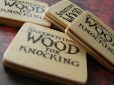 Knock on Wood - Superstitious Wood for Knocking