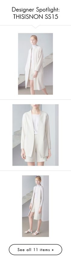 """""""Designer Spotlight: THISISNON SS15"""" by runway2street ❤ liked on Polyvore featuring Minimalist, silks, outerwear, coats, white, silk trench coat, collarless trench coat, white coat, white trench coat and white trenchcoat"""