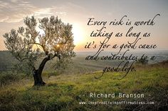 Every risk is worth taking!