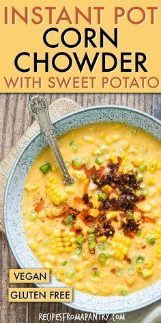 Jul 2019 - This Instant Pot Corn Chowder is a quick, easy and tasty gluten-free soup recipe packed with corn, sweet potato & smoked paprika and cooks in just 10 minutes. This Smokey sweetcorn soup can be served warm or cold and enjoyed all year round. Instant Pot Dinner Recipes, Easy Soup Recipes, Beef Recipes, Instant Recipes, Chicken Recipes, Vegetarian Recipes Instant Pot, Instapot Soup Recipes, Gluten Free Vegetarian Recipes, Vegitarian Soup Recipes