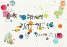 Ever had a day when you want to draw, but don't know what to draw? You just stare at the blank piece of paper? Well Moose Allain has some great ideas about how you can draw on days when you don't have an ideas. And it all starts with a random bit of ink splashing...