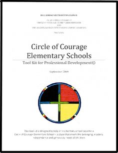 Circle of Courage Elementary Schools Aboriginal Education, Indigenous Education, Child Teaching, Teaching Style, Elementary School Counseling, Elementary Education, Circle Of Courage, Character Education Lessons, School Tool