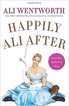Happily Ali After, by Ali Wentworth