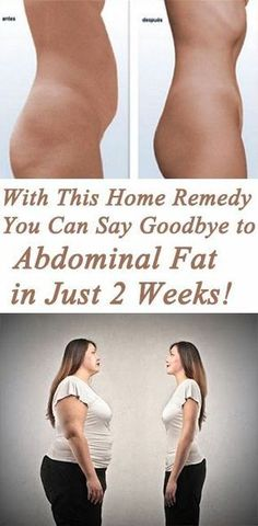 YOU CAN SAY GOODBYE TO THE ABDOMINAL FAT IN JUST 2 WEEKS WITH THIS HOMEMADE REMEDY-It is very tough for one person to lose abdominal fat. The best way to do so is through a strict diet and regular exercising. In this way you will get more efficient results and accelerate your met…