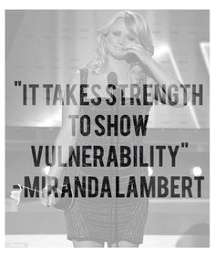 """""""It takes strength to show vulnerability."""""""
