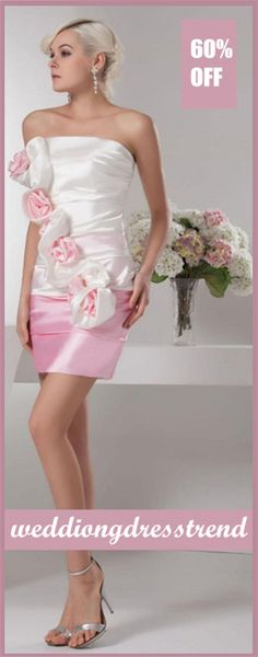 The girl in pink is invited to every dance.  http://www.weddingdresstrend.com/en/faddish-sheath-strapless-satin-mini-dress.html