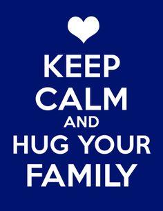 Keep calm #hug #family #love
