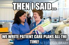 that's what I think they all do as we endure the pain of care plans!