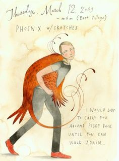 Sophie Blackall - Phoenix w/crutches  «I would love to carry you around piggy back until you can walk again...»