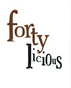 Forty birthday ideas