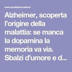 Alzheimer, scoperta l'origine della malattia: se manca la dopamina la memoria va via. Sbalzi d'umore e depressione possibili primi sintomi - Quotidiano Sanità