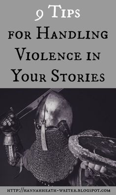 Hannah Heath: 9 Tips for Handling Violence in Your Stories - How are we, as writers, supposed to portray death, battles, and bodily harm? How much violence is too much? Here are 9 tips to keep your portrayal of violence from crossing over from realistic to harmful.