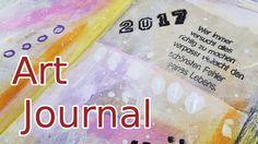 Art Journal Page Mixed Media - 1/2017 - Wer immer versucht....Mein erstes Art Journal 2017 startet u.a. mit einem schönen Spruchstempel - schaut mir zu! Art Journal process (deutsch) - nichts ist falsch - alles ist möglich :) #artjournal