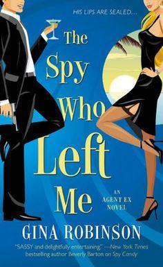 The Spy Who Left Me (Agent Ex Series #1)
