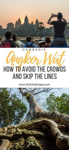 Angkor Wat: How to avoid the crowds and skip the lines | 203Challenges