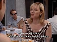 "On male inadequacy: | The 21 Best Things Samantha Jones Ever Said On ""Sex And The City"""