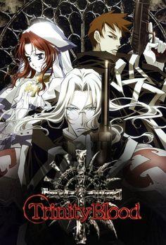 Trinity Blood. I love this anime. So original.