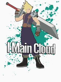 """I Main Cloud - Super Smash Bros"" T-Shirts & Hoodies by PrincessCatanna | Redbubble"