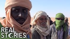 Talking To The Travellers In Libya's Desert - Real Stories
