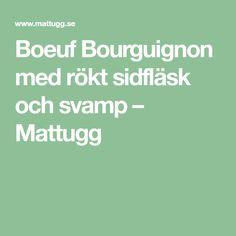 Boeuf Bourguignon med rökt sidfläsk och svamp – Mattugg