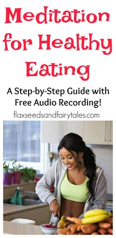 This free guided Meditation for Healthy Eating will help you lose weight quickly without dieting or exercise. Learn how to eat healthy with this free step-by-step guide and Mp3 audio recording.