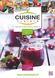 Couverture du catalogue Printemps - Eté 2013 Retrouvez tous nos produits sur www.cuisineplaisir.fr