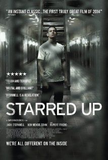Starred Up (2013)---watched this yesterday and it was awesome!