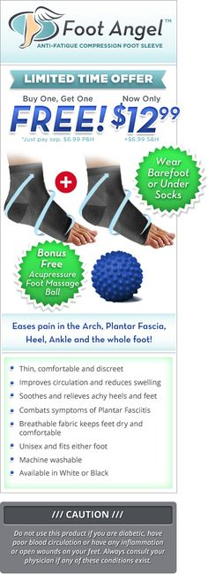 Foot Angel™ 12.99 + 6.99 BOGO (+6.99) Plantar Fascia, Heel Spurs, (Ball, Arch, Ankle support). This might help Adam too.