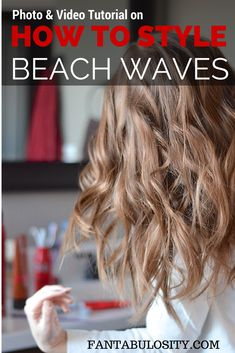 Photo & Video Tutorial on How to Style Beach Waves in your hair! http://fantabulosity.com