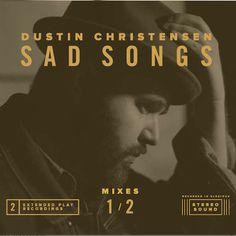 Dustin Christensen - Sad Songs 1/2