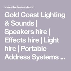 Gold Coast Lighting & Sounds | Speakers hire | Effects hire | Light hire | Portable Address Systems | Hire & Sales