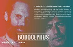 #Bobocephus #Pisa #Bobo #BoboRondelli #BocephusKing #Metarock  Domenica 16 Ottobre 2016. Vi aspettiamo presso il Cinema Lumiere, alle 21 per il nuovo ed imperdibile progetto Bochepus.