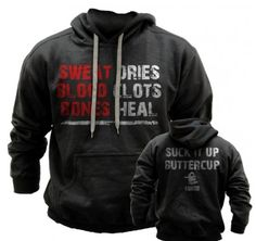 Sweat Dries, Blood Clots, Pain Heals. Get it here: http://www.gruntstyle.com/index.php?route=product/productproduct_id=1820