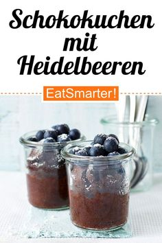Schokokuchen mit Heidelbeeren im Glas - smarter - Kalorien: 449 kcal - Zeit: 30 Min.   eatsmarter.de Superfood, Eat Smarter, Snacks, Fitness, Vegetarian Desserts, Appetizers, Treats
