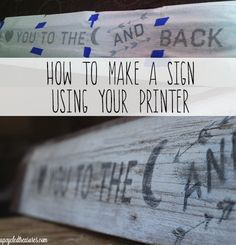 """How to Make a Wood Sign Using Your Printer - """"I love you to the moon and back"""". UpcycledTreasures.com"""