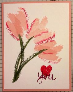 handmade card ... Work of Art stamps uses to make brush stroke tulips with an impressionistic watercolor look ... YOU over a heart ... clean and simple ... fab card!!