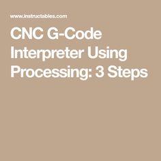 CNC G-Code Interpreter Using Processing: 3 Steps