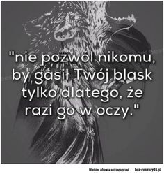 Nie pozwól nikomu . . . Happy Quotes, True Quotes, Motivational Quotes, Inspirational Quotes, Cool Words, Wise Words, Funny Motivation, Picture Quotes, True Stories