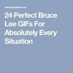 24 Perfect Bruce Lee GIFs For Absolutely Every Situation