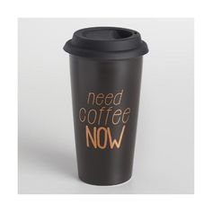 Cost Plus World Market Need Coffee Now Stoneware Travel Not a Paper... ($18) ❤ liked on Polyvore featuring home, kitchen & dining, kitchen gadgets & tools and cost plus world market