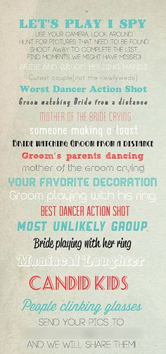 Arm the children with disposable cameras and a photo scavenger hunt list. Keep them entertained and get some cute shots of the wedding from their perspective.