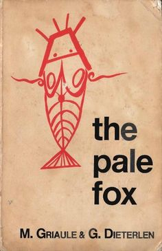 New Addition: The Pale Fox by Marcel Griaule http://unitedblackbooks.org/products/the-pale-fox-by-marcel-griaule