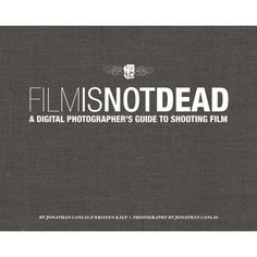 Film is not Dead the book by Jonathan Canlas & Kristen Kalp! Greatest resource for those looking to learn more about shooting Film. Written in a very practical, plain english, non-techie way.