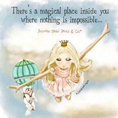 There's a magical place inside of you where nothing is impossible